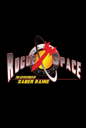 Rogue Space: The Adventures of Saber Raine,,Rogue Space: The Adventures of Saber Raine,