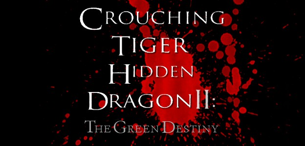 臥虎藏龍2/Crouching Tiger, Hidden Dragon 2